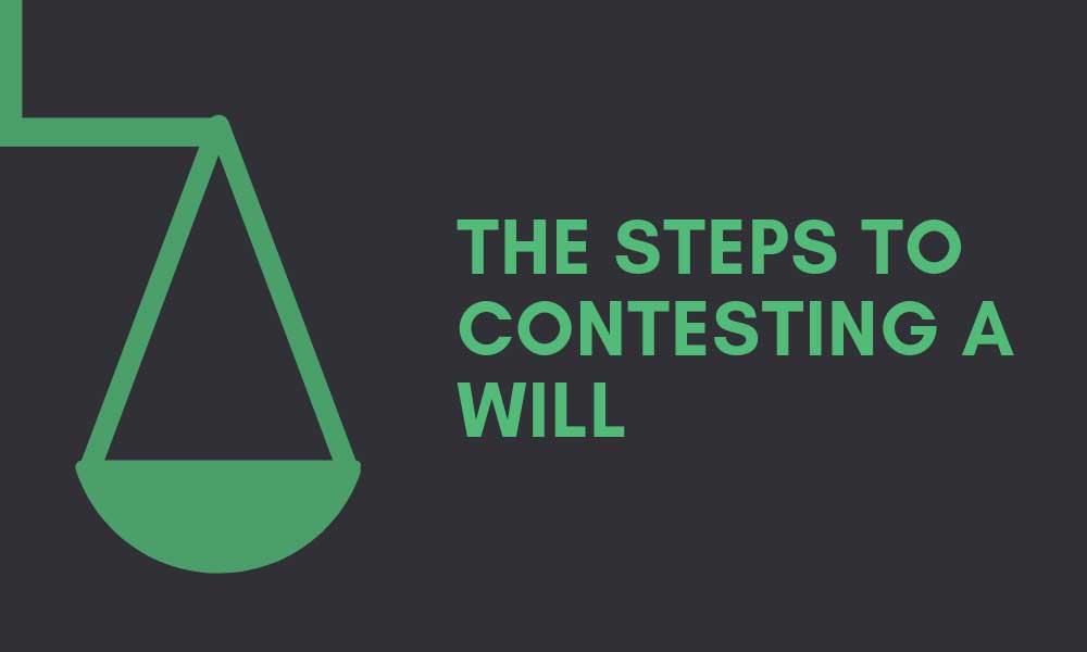 Contesting a Will – the Steps